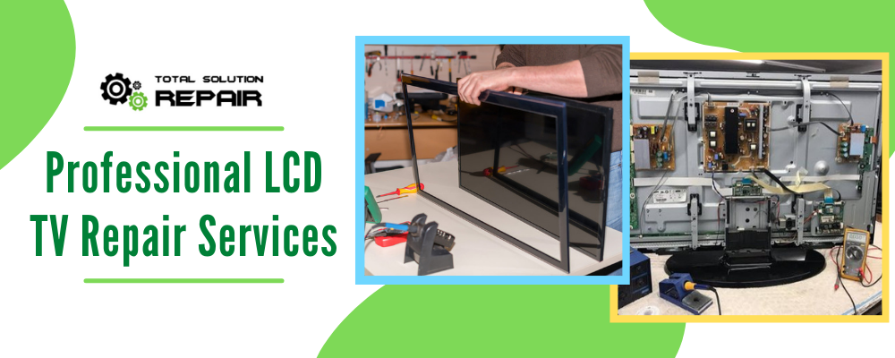 Professional LCD TV Repair Services